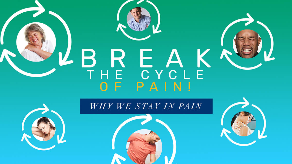 Why Do We Stay in Pain? – Stop The Pain Cycle!
